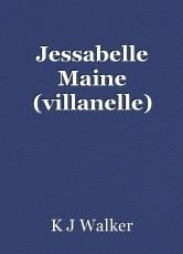 Jessabelle Maine (villanelle)