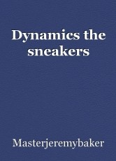 Dynamics the sneakers