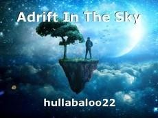 Adrift In The Sky