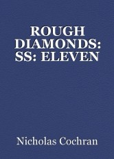 ROUGH DIAMONDS: SS: ELEVEN