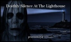 Deathly Silence At The Lighthouse