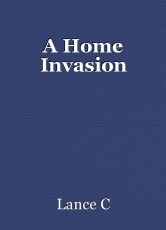 A Home Invasion