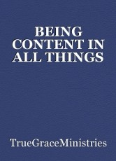 BEING CONTENT IN ALL THINGS