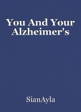 You And Your Alzheimer's