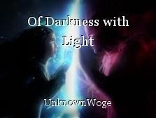 Of Darkness with Light