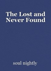The Lost and Never Found