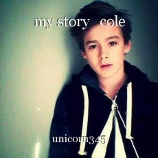 my story   cole
