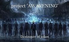 project 'AWAKENING'