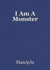 I Am A Monster