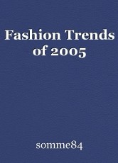 Fashion Trends of 2005