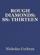 ROUGH DIAMONDS: SS: THIRTEEN