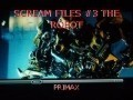 SCREAM FILES #3 THE ROBOT