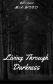 Living Through Darkness