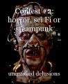 Contest #2: horror, sci Fi or steampunk