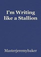 I'm Writing like a Stallion