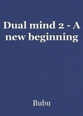 Dual mind 2 - A new beginning