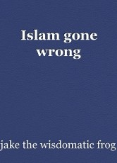 Islam gone wrong