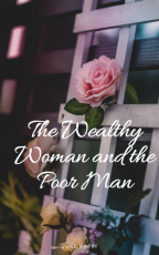 The Wealthy Woman And The Poor Man