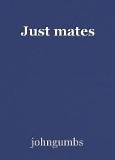 Just mates