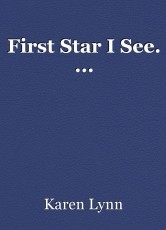 First Star I See. ...