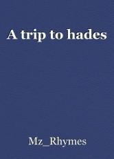 A trip to hades