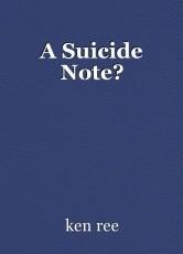 A Suicide Note?