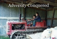 Adversity Conquered