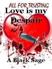 Love is my Despair