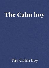 The Calm boy