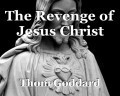 The Revenge of Jesus Christ