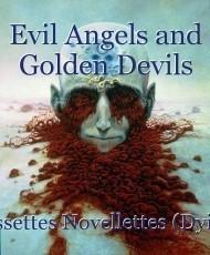 Evil Angels and Golden Devils