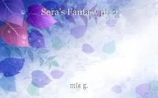 Sora's Fantasy pt. 2