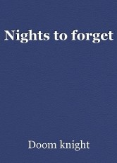 Nights to forget