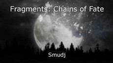 Fragments: Chains of Fate
