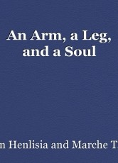 An Arm, a Leg, and a Soul