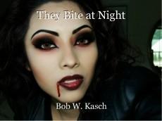 They Bite at Night