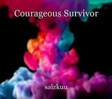 Courageous Survivor