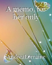 A memo, for her only