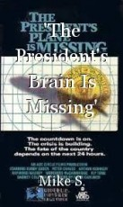 'The President's Brain Is Missing'