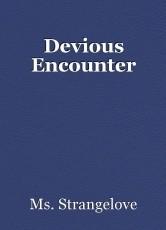 Devious Encounter