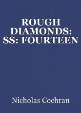 ROUGH DIAMONDS: SS: FOURTEEN