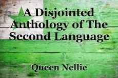 A Disjointed Anthology of The Second Language