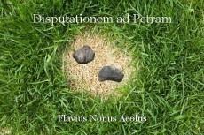Disputationem ad Petram