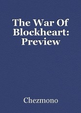 The War Of Blockheart: Preview
