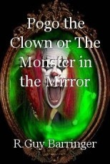 Pogo the Clown or The Monster in the Mirror