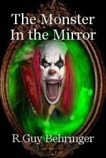 The Monster In the Mirror