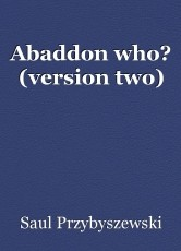 Abaddon who? (version two)