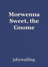Morwenna Sweet, the Gnome