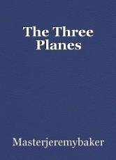 The Three Planes