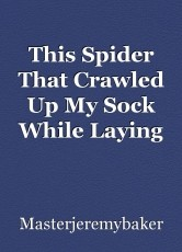 This Spider That Crawled Up My Sock While Laying On The Grass